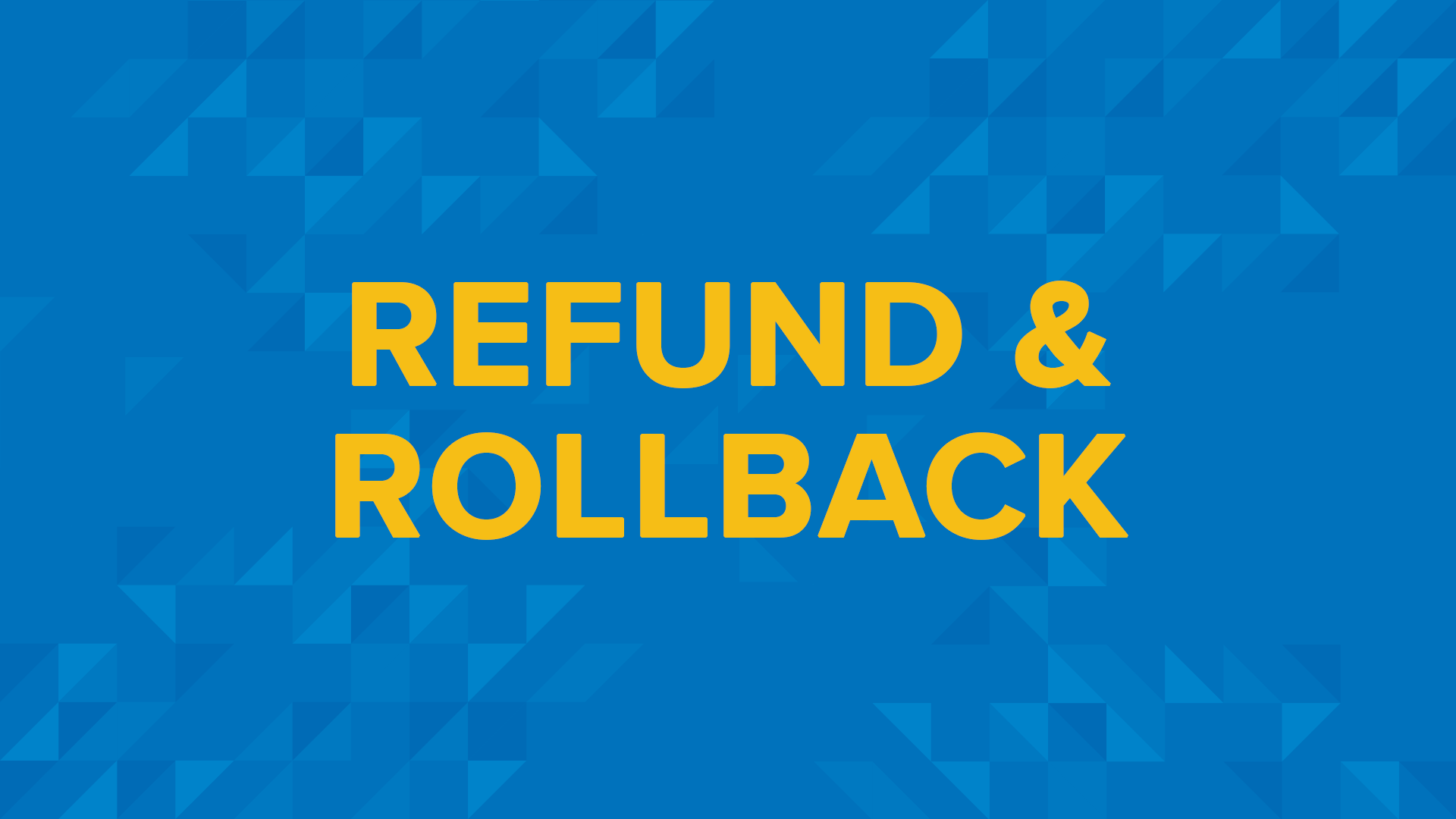 Refund & Rollback