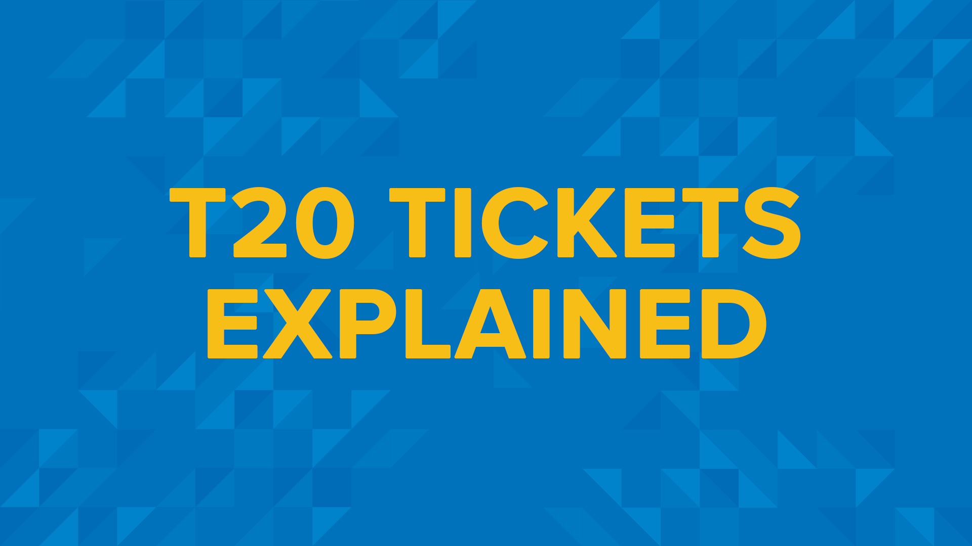 T20 Tickets Explained